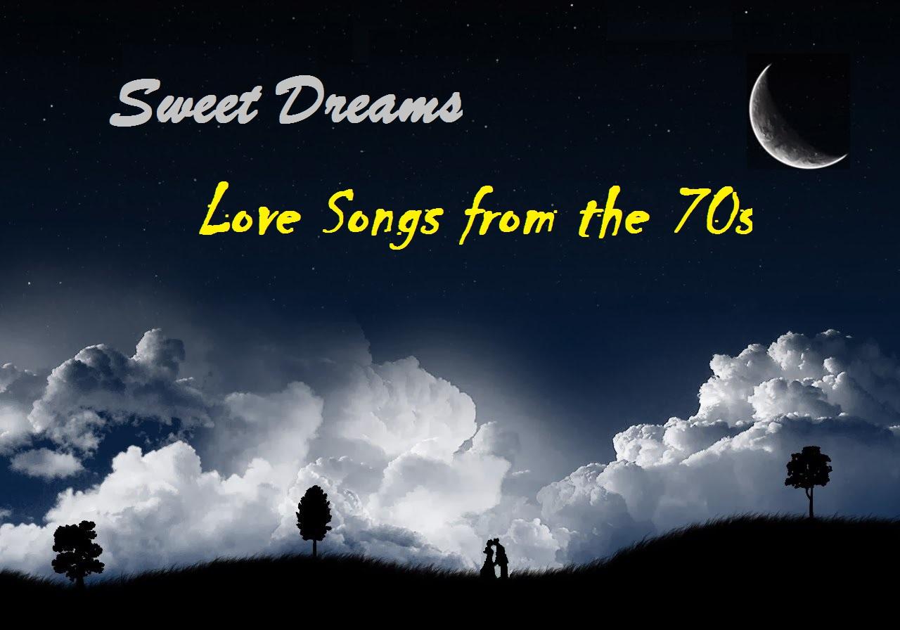 Sweet Dreams – 70's Love Songs
