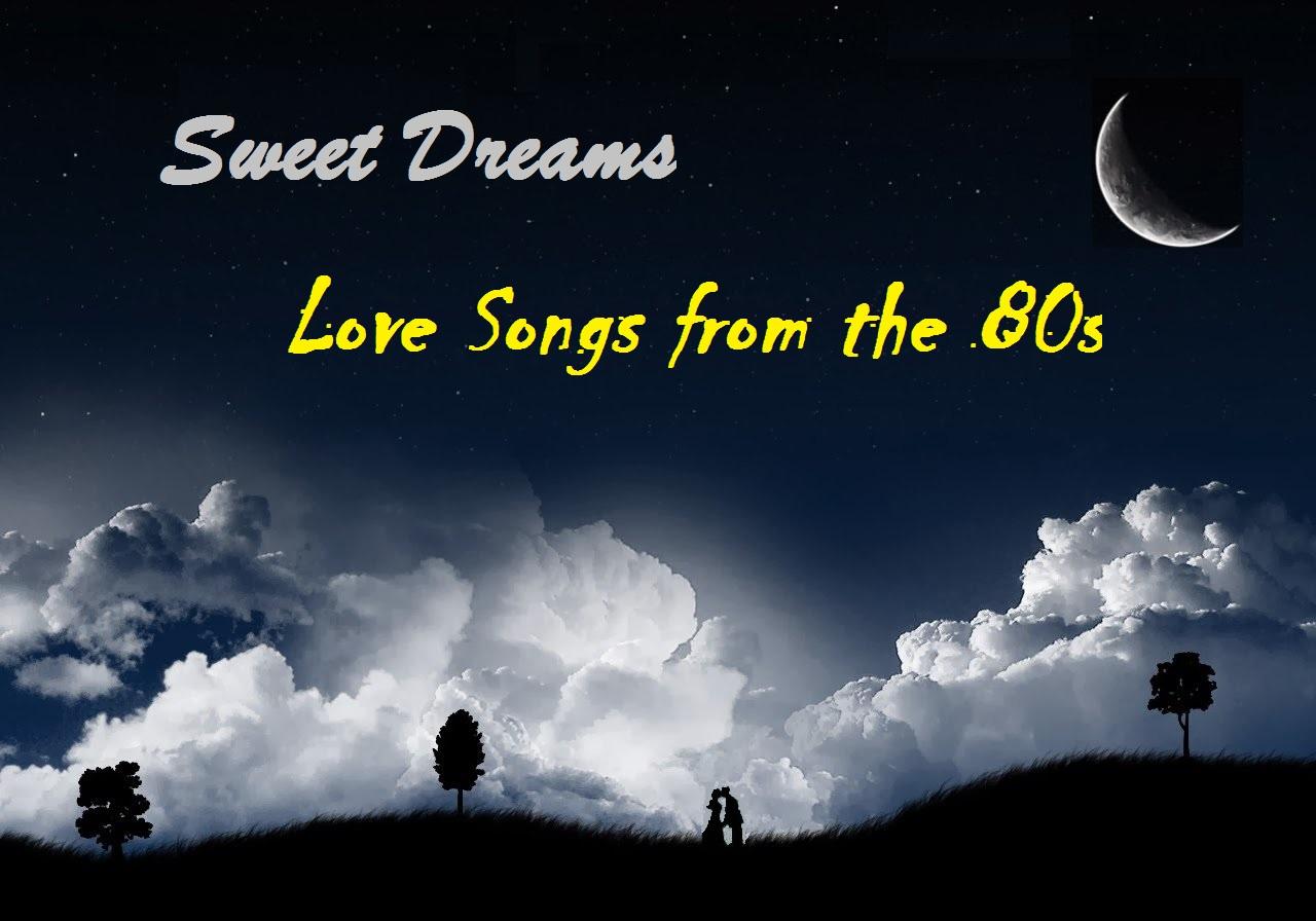 Sweet Dreams – 80's Love Songs