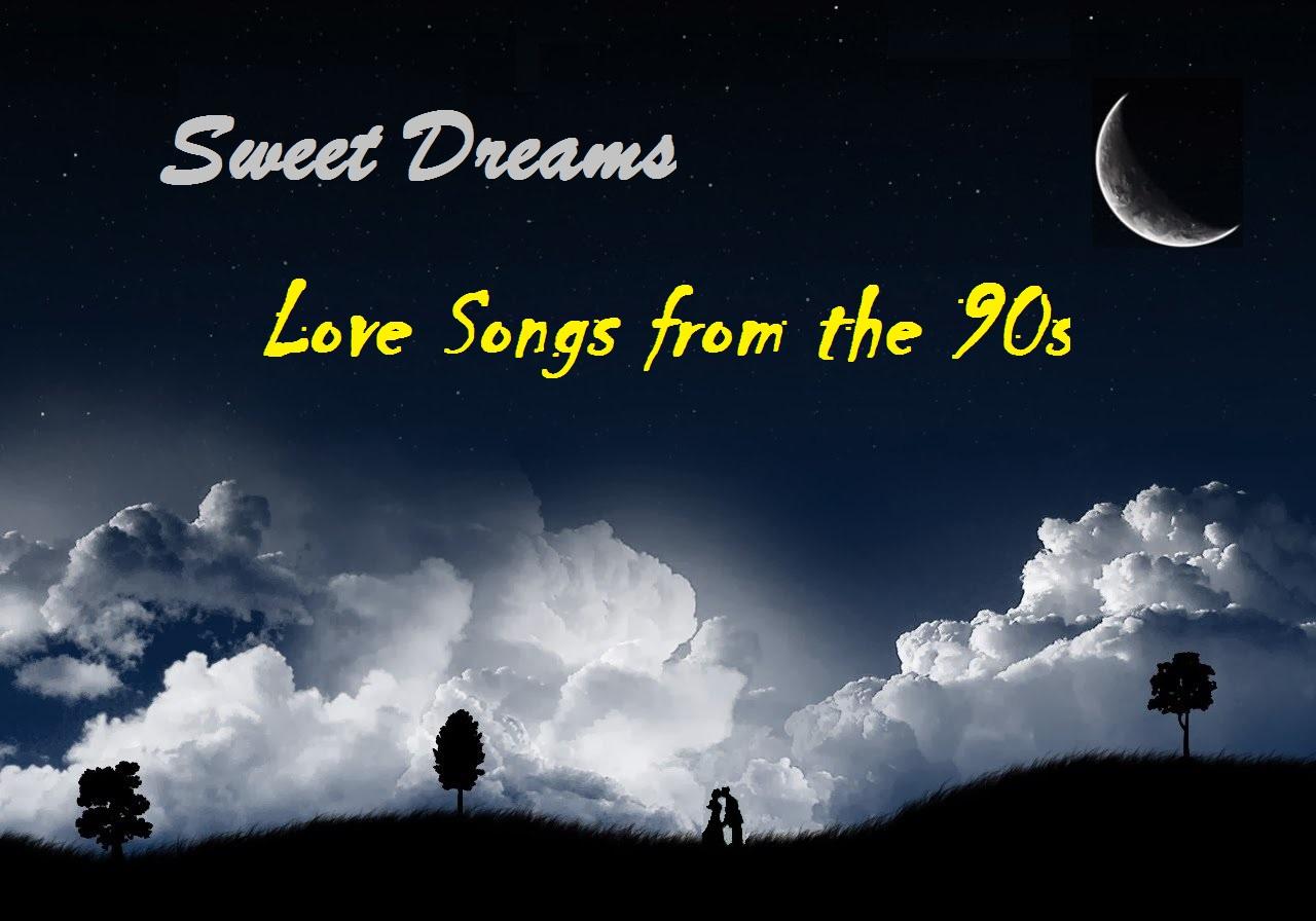Sweet Dreams – 90's Love Songs